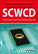 SCWCD: Sun Certified Web Component Developer CX-310-083 Exam Certification Exam Preparation Course in a Book��