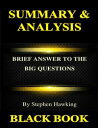 Summary Analysis : Brief Answers to the Big Questions By Stephen Hawking【電子書籍】 Black Book