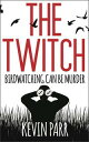 The TwitchBirdwatching can be murder...【電子書籍】[ Kevin Parr ]