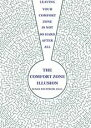 The Comfort Zone IllusionLeaving Your Comfort Zone Is Not So Hard After All【電子書籍】[ Susan Neustrom ]