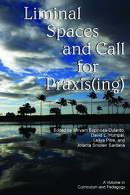 Liminal Spaces and Call for Praxis(ing)