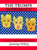 The Trumpe Supremacy: An Ace Nighthard Adventure, featuring MPREG