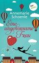 Eine ungehorsame FrauRoman【電子書籍】[ Annemarie Schoenle ]