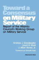 Toward a Consensus on Military Service: Report of the Atlantic Council's Working Group on Military Service