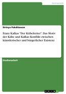 Franz Kafkas 'Der K���belreiter'. Das Motiv der K���lte und Kafkas Konflikt zwischen k���nstlerischer und b���rg��