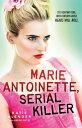Marie Antoinette, Serial Kille...