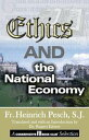 Ethics and the National Economy【電子書籍】 Heinrich Pesch