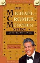 DIE MICHAEL CROMER M���NCHEN STORY (Die MCM Story)