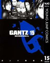 GANTZ 15【電子書籍】[ 奥浩哉 ]