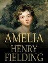 Amelia【電子書籍】[ Henry Fielding ]