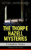 THE THORPE HAZELL MYSTERIES ? Complete Series: 9 Thrillers in One Volume