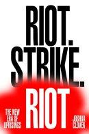 Riot. Strike. Riot