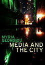 Media and the CityCosmopolitanism and Difference【電子書籍】[ Myria Georgiou ]