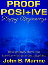 Proof Positive: Happy BeginningsProof Positive, #1【電子書籍】[ John Marine ]