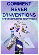 Comment Rever d��Inventions et de Decouvertes Scientifiques