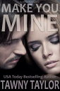 Make You Mine (A BBW Romance)【電子書籍】[ Tawny Taylor ]