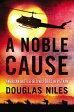 A Noble CauseAmerican Battlefield Victories In Vietnam【電子書籍】[ Douglas Niles ]