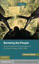 Bombing the PeopleGiulio Douhet and the Foundations of Air-Power Strategy, 1884 1939【電子書籍】 Thomas Hippler
