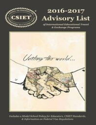 2016 - 2017 Advisory List of International Educational Travel: Includes a Model School Policy for Educators CSIET Standards & Information On Federal Visa Regulations【電子書籍】[ CSIET ]