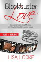 Blockbuster Love - Part 1: RomanceLessons from the Movies on How to Create Lasting Love【電子書籍】[ Lisa Locke ]