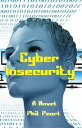 Cyber Insecurity【電子書籍】[ Phil Pearl ]