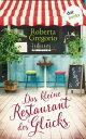 Das kleine Restaurant des Gl cksRoman【電子書籍】 Roberta Gregorio