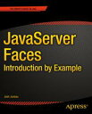 JavaServer Faces: Introduction by Example【電子書籍】[ Josh Juneau ]