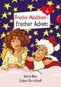 Freche M?dchen - frecher AdventLiebes Christkind! (Folge 4)【電子書籍】[ Sabine Both ]