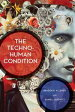 The Techno-Human Condition【電子書籍】[ Braden R. Allenby ]