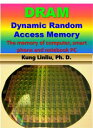 DRAM-Dynamic Random Access Memory--The memory of computer, smart phone and notebook PC【電子書籍】 Kung Linliu