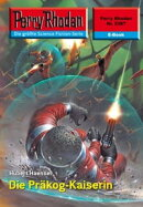 Perry Rhodan 2387: Die Pr���kog-Kaiserin (Heftroman)