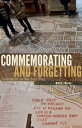 Commemorating and ForgettingChallenges for the New South Africa【電子書籍】[ Martin J. Murray ]