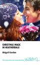 Christmas Magic in Heatherdale【電子書籍】[ Abigail Gordon ]