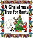 A Christmas Tree For Santa【電子書籍】[ Ted Summerfield ]
