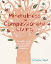 Mindfulness for Compassionate LivingMindful ways to less stress and more kindness【電子書籍】[ Dr Patrizia Collard ]