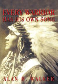 Every Warrior Has His Own Song【電子書籍】[ Alan B. Walker ]