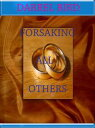 Forsaking All Others【電子書籍】[ Darrel Bird ]