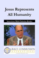 Jesus Represents All Humanity: Interviews With Christian Kettler