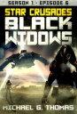 Star Crusades: Black Widows - Season 1: Episode 6【電子書籍】[ Michael G. Thomas ]