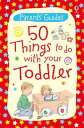 50 Things to Do with Your Toddler: For tablet devices【電子書籍】 Susanna Davidson