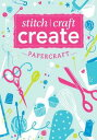 Stitch, Craft, Create: Papercraft13 quick & easy papercraft projects【電子書籍】[ Various ]