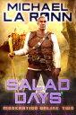 Salad Days【電子書籍】[ Michael La Ronn ]