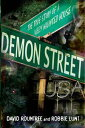 Demon Street, USAThe True Story of a Very Haunted House【電子書籍】[ David R...