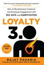 Loyalty 3.0: How to Revolutionize Customer and Employee Engagement with Big Data and Gamification【電子書籍】[ Rajat Paharia ]