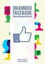 Un anno di Facebook【電子書籍】[ Ornella Spagnulo ]