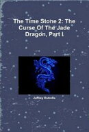 The Time Stone 2: The Curse Of The Jade Dragon, Part I