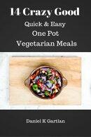 14 Crazy Good Quick & Easy One Pot Vegetarian Meals
