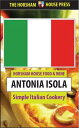 Simple Italian Cookery�y�d�q���Ёz[ Antonia Isola ]