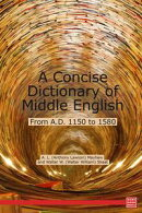 A Concise Dictionary of Middle English, From A.D. 1150 to 1580