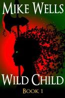 Wild Child, Book 1